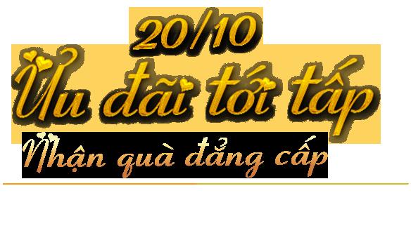 20-10 Ưu đãi tới tấp - nhận quà đẳng cấp