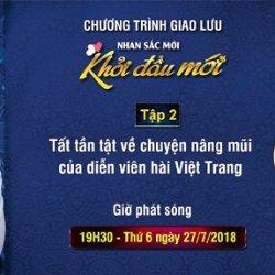 Giao lưu trực tuyến tập 2: Diễn viên hài Việt Trang chia sẻ kinh nghiệm nâng mũi