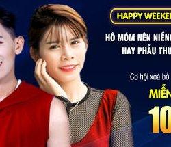 """Rộn ràng ưu đãi cùng chương trình """"Happy Weekend"""" –HÔ MÓM NÊN NIỀNG RĂNG HAY PHẪU THUẬT"""