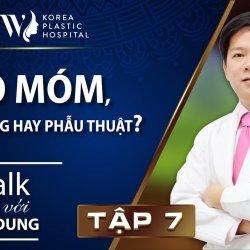 Talk với Dr. Dung Tập 7: Hô móm niềng răng hay phẫu thuật